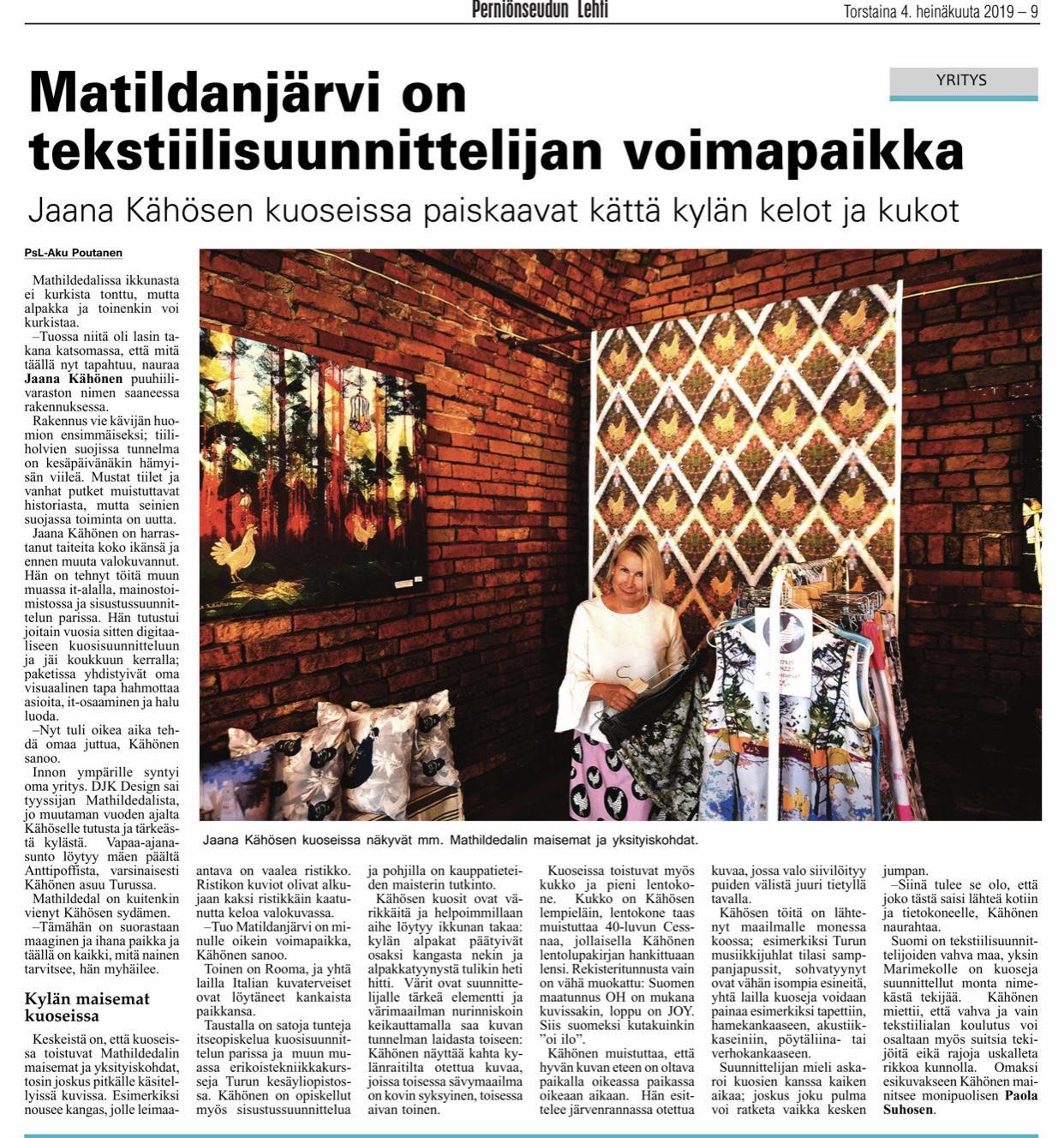 DJK juttu Perniönseudun Lehdessä 4.7.19 kertoo Jaana Kähösen kuoseista sekä PopUpista Mathildedalissa